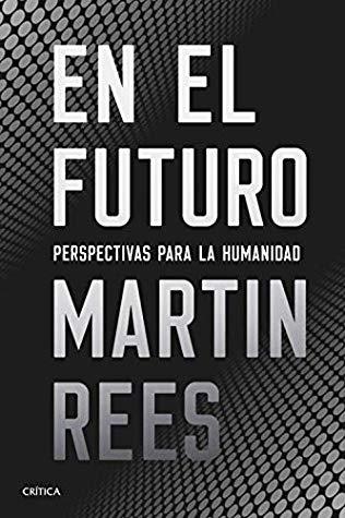 En el futuro, Martin Rees