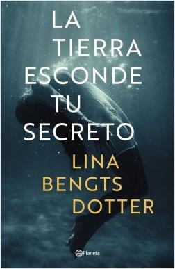 portada_la-tierra-esconde-tu-secreto_lina-bengtsdotter_
